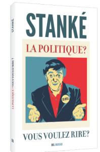 Livre politique d'Alain Stanké - En librairie demain