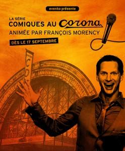 La Série Comiques au Corona animée par François Morency / 17 septembre