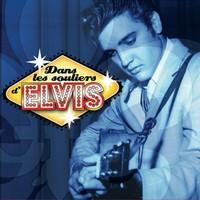 Dans les souliers d'Elvis