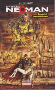 Le Fabuleux Neoman, La méthode Inferno Tome 1.3