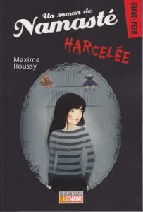 Un roman de Namasté,  Harcelée