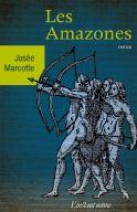 Les Amazones  roman de Josée Marcotte