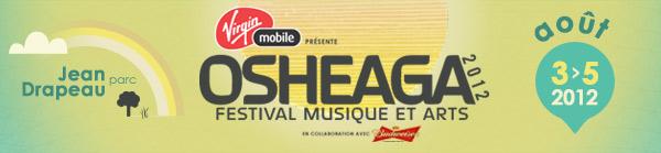 OSHEAGA 2012 - Le dimanche 5 août affiche COMPLET!