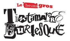 Le Beau Gros Tintamarre Burlesque