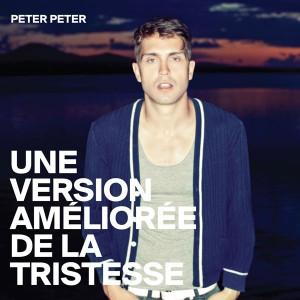 PETER PETER, Une version améliorée de la tristesse