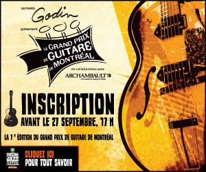 La 7e édition du Grand Prix de Guitare de Montréal - Inscriptions avant le 27 septembre, 17 h