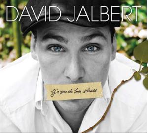 """David Jalbert présente son nouveau disque : """"Y'a pas de bon silence"""""""