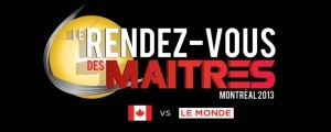 Le Rendez-Vous des Maîtres 18 mars 2013 / Centre Bell