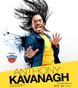 Anthony Kavanagh en supplémentaire à Québec et Montréal en mars 2013!