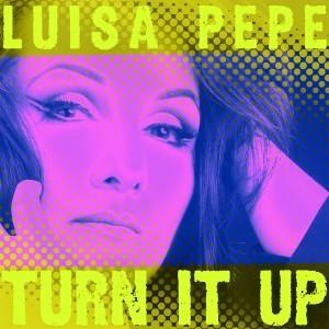 Luisa Pep Turn It UP