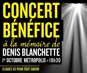 Concert-bénéfice au Métropolis à la mémoire de Denis Blanchette