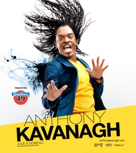 ANTHONY KAVANAGH JOUE À DOMICILE  - En supplémentaire le 14 mars au Grand Théâtre de Québec