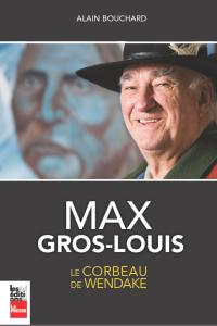 LA BIOGRAPHIE DE MAX GROS-LOUIS :