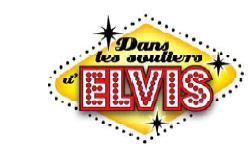 Dans les souliers d'Elvis au TVT
