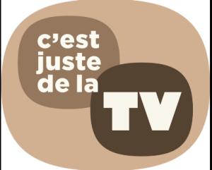 En primeur, à C'EST JUSTE DE LA TV, cette semaine...