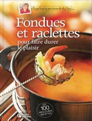Fondues et raclettes, Les plaisirs gourmands de Caty
