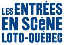 Les entrées en scène Loto-Québec :