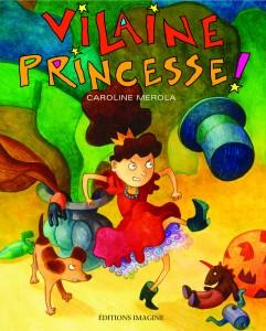 Vilaine princesse! de Caroline Merola