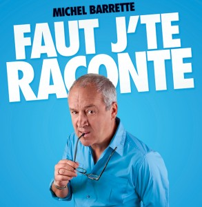 Michel Barrette de retour avec un nouveau spectacle le 5 novembre!
