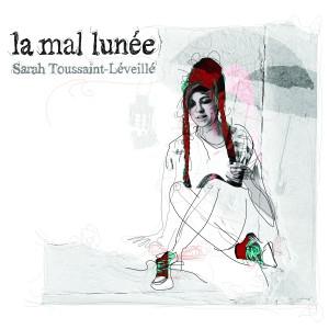 """L'album """"la mal lunée"""" de Sarah Toussaint-Léveillé"""