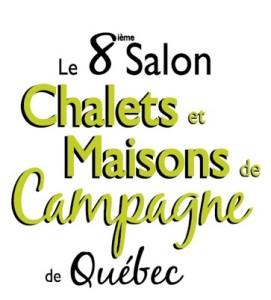 LE SALON CHALETS & MAISONS DE CAMPAGNE DE QUÉBEC