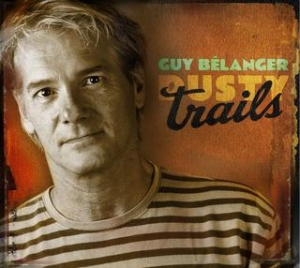 Guy Bélanger - Dusty Trails
