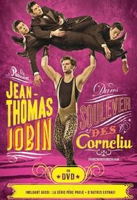 Jean-Thomas Jobin : Soulever des Corneliu
