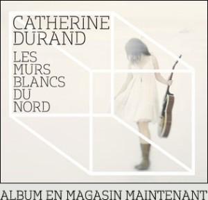 Rentrée montréalaise de Catherine Durand le 27 février