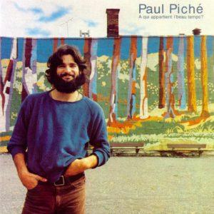 Paul Piché - À qui appartient l'beau temps?