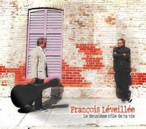 François Léveillée - Le deuxième rôle de ta vie