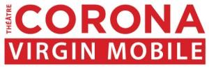Théâtre Corona Virgin Mobile