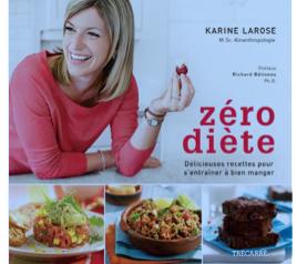 Zéro Diète - Le nouveau livre de Karine Larose.