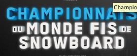 Championnats du Monde FIS de Snowboard