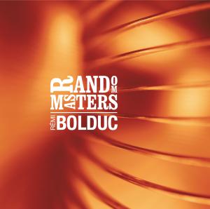Rémi Bolduc - Random Masters