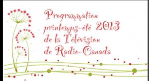 a Télévision de Radio-Canada dévoile sa programmation printemps-été