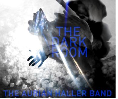 « The Dark Room » du groupe THE AURIAN HALLER BAND