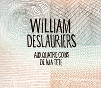 Le nouvel album de William Deslauriers, Aux quatre coins de ma tête