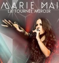 Marie-Mai: La tournée MIROIR