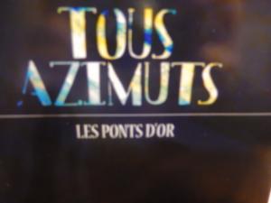 Tous Azimuts - Les ponts d'or
