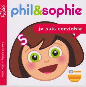 Phil et  Sophie, Je suis serviable