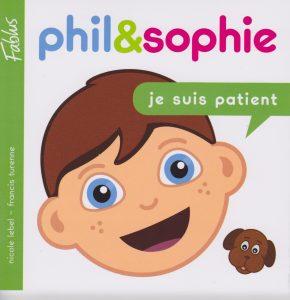 Phil et Sophie, Je suis patient