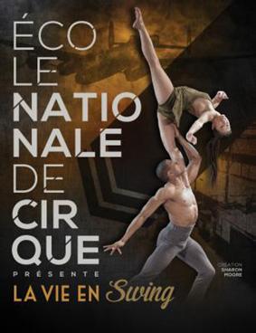 École nationale de cirque-La vie en swing