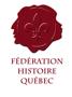 Le 48e Congrès de la Fédération Histoire Québec