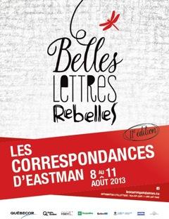 Les Correspondances d'Eastman 2013 sous le thème Belles lettres rebelles arrivent à grands pas!
