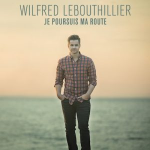Wilfred Lebouthillier-Je poursuis ma route
