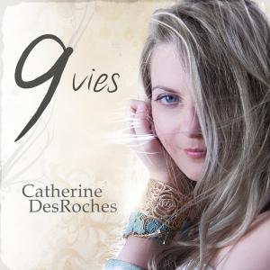 9 Vies de Catherine DesRoches