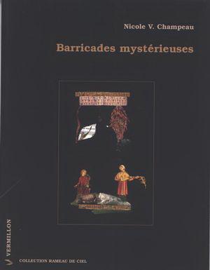 Barricades mystérieuses par Nicole V Champeau