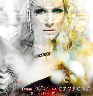 From Metal to Chrystal - Brigitte M