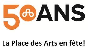 50 ans: La Place des Arts en fête