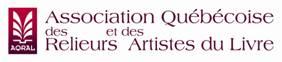 'Association québécoise des relieurs et des artistes du livre (AQRAL)